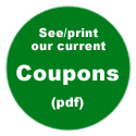See/Print our current COUPONS (pdf)